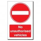 No Unauthorised Vehicles 240 x 360mm Sign