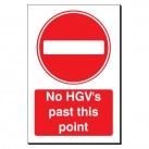 No HGV's Past This Point 240 x 360mm Sign