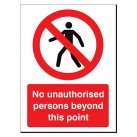 No Unauthorised ... Beyond This Point 480x360 Sign