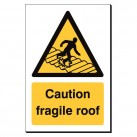 Caution Fragile Roof 240 x 360mm Sign