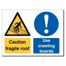 Caution Fragile Roof/Use ... Boards 480x350 Sign