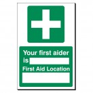 Your First Aider Is 240 x 360mm Sign