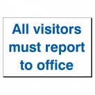 All Visitors Must Report To Office 240 x 360mm Sign