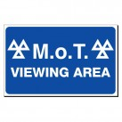 MOT Viewing area 300 x 480mm Sign